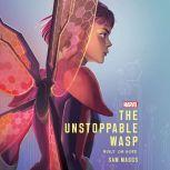 The Unstoppable Wasp Built On Hope, Sam Maggs