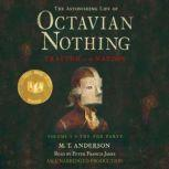 The Astonishing Life of Octavian Nothing, Traitor to the Nation, Volume 1: The Pox Party, M.T. Anderson