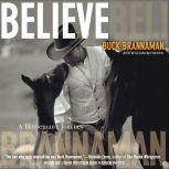 Believe A Horseman's Journey, Buck Brannaman