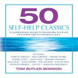 50 Self-Help Classics 50 Inspirational Books to Transform Your Life, from Timeless Sages to Contemporary Gurus, Tom Butler-Bowdon