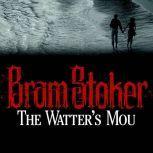 The Watter's Mou', Bram Stoker