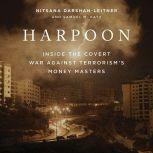 Harpoon Inside the Covert War Against Terrorism's Money Masters, Nitsana Darshan-Leitner