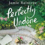 Perfectly Undone, Jamie Raintree