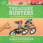 Treasure Hunters: The Plunder Down Under, James Patterson