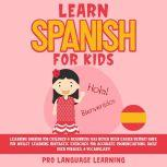 Learn Spanish for Kids, Pro Language Learning