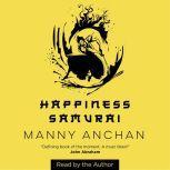 Happiness Samurai, Manny Anchan