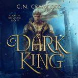 Dark King, C. N. Crawford
