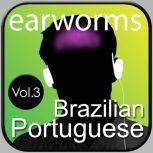 Rapid Brazilian Portuguese Vol. 3, Earworms Learning
