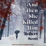 And Then She Killed Him, Robert Scott