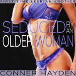 Seduced by an Older Woman First Time Lesbian Erotica
