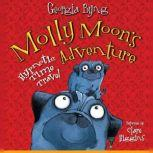 Molly Moon's Hypnotic Time Travel Adventure, Georgia Byng