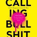 Calling Bullshit The Art of Skepticism in a Data-Driven World, Carl Bergstrom