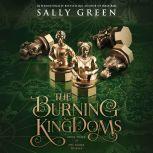 The Burning Kingdoms, Sally Green