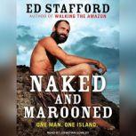 Naked and Marooned, Ed Stafford