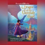 The Dragon with a Chocolate Heart, Stephanie Burgis
