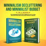 MINIMALISM DECLUTTERING AND MINIMALIST BUDGET: The #1 Beginner's Guide for A Minimalist Way of Living, Declutter Your Home, and Achieve Financial Freedom, David Clark