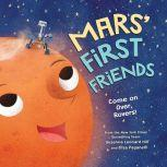 Mars' First Friends Come on Over, Rovers!, Susanna Leonard Hill