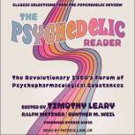 The Psychedelic Reader Classic Selections from the Psychedelic Review, The Revolutionary 1960's Forum of Psychopharmacological Substances, Timothy Leary