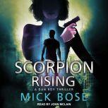 Scorpion Rising A Dan Roy Thriller, Mick Bose