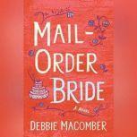 Mail Order Bride A Novel, Debbie Macomber
