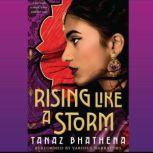 Rising Like A Storm, Tanaz Bhathena