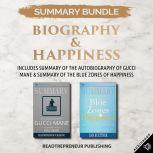 Summary Bundle: Biography & Happiness | Readtrepreneur Publishing: Includes Summary of The Autobiography of Gucci Mane & Summary of The Blue Zones of Happiness, Readtrepreneur Publishing