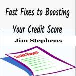 Fast Fixes to Boosting Your Credit Score, Jim Stephens