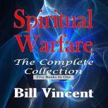 Spiritual Warfare The Complete Collection, Bill Vincent