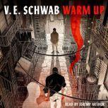Warm Up A Tor.Com Original Prequel to 'Vicious', V. E. Schwab