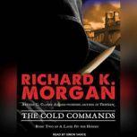 The Cold Commands, Richard K. Morgan