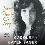 They're Playing Our Song A Memoir, Carole Bayer Sager