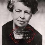 The Autobiography of Eleanor Roosevelt, Eleanor Roosevelt