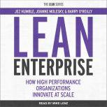 Lean Enterprise How High Performance Organizations Innovate at Scale, Jez Humble