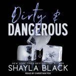 Dirty & Dangerous, Shayla Black