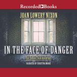 In the Face of Danger, Joan Lowery Nixon