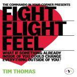 'Fight, Flight or Feel', Tim Thomas