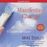 Manifesting Change It Couldn't Be Easier, Mike Dooley
