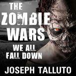 The Zombie Wars We All Fall Down, Joseph Talluto