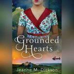 Grounded Hearts, Jeanne M. Dickson