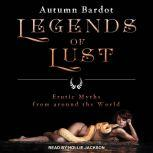 Legends of Lust Erotic Myths from around the World, Autumn Bardot