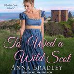 To Wed a Wild Scot, Anna Bradley