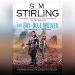 The Sky-Blue Wolves, S. M. Stirling