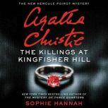 The Killings at Kingfisher Hill The New Hercule Poirot Mystery, Sophie Hannah