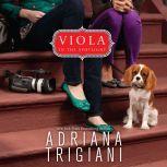Viola in the Spotlight, Adriana Trigiani