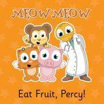 Eat Fruit, Percy! Health is Happiness, Eddie Broom
