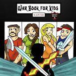 War Book for Kids Epic Medieval Fiction Battles for Children, Jeff Child