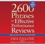 2600 Phrases for Effective Performance Reviews Ready-to-Use Words and Phrases That Really Get Results, Paul Falcone
