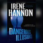 Dangerous Illusions, Irene Hannon