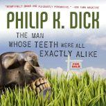 The Man Whose Teeth Were All Exactly Alike, Philip K. Dick