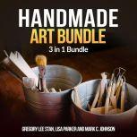 Handmade Art Bundle: 3 in 1 Bundle, Handmade, Bottle Art, Whetstone, Gregory Lee Stan